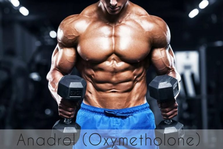 How to use Anadrol (Oxymetholone) to increase muscle mass